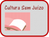 cultura sem juízo
